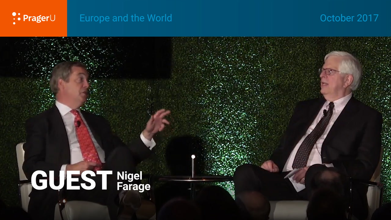 Europe and the World: Dennis Prager and Nigel Farage, Gala October 2017