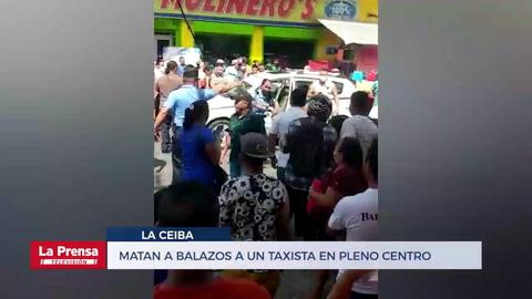Matan a balazos a un taxista en pleno centro de La Ceiba