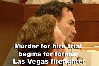 Murder for hire trial begins for former Las Vegas firefighter