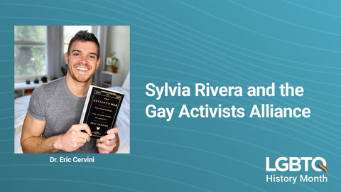 LGBTQ History: Sylvia Rivera and the Gay Activists Alliance