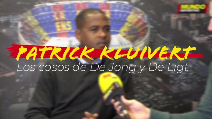 Entrevista a Patrick Kluivert: Los casos de De Jong y De Ligt