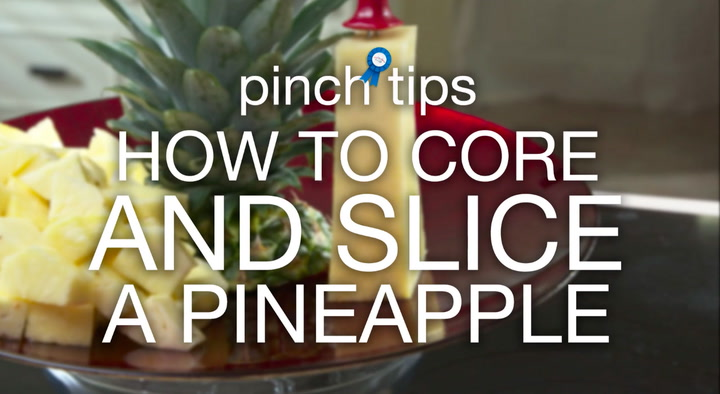 pinch tips: How to Core and Slice a Pineapple