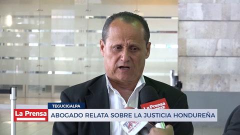 Abogado Heriberto Baquedano relata sobre la justicia hondureña