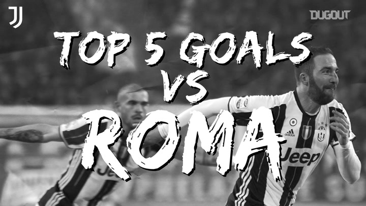 Juventus' top five goals vs Roma at the Allianz Stadium