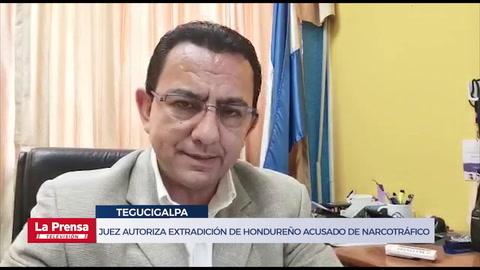 Juez autoriza extradición de hondureño acusado de narcotráfico en Estados Unidos