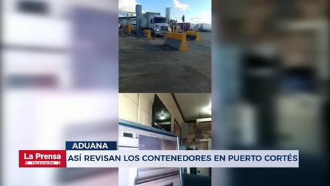 Así revisan los contenedores en Puerto Cortés