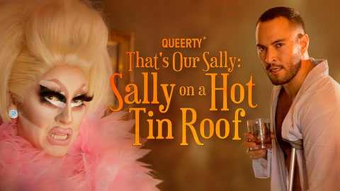 THAT'S OUR SALLY: Sally on a Hot Tin Roof starring Trixie Mattel and Adrian Anchondo
