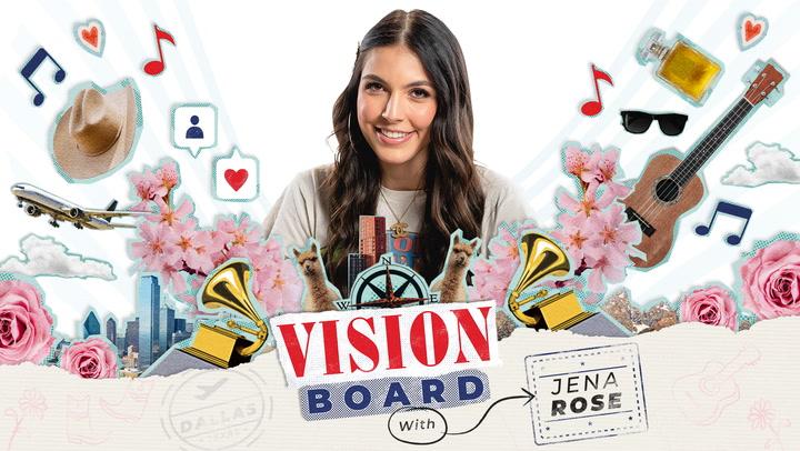 Vision Board: Jena Rose