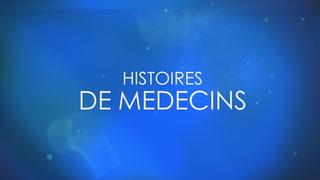 Replay Histoires de medecins - Samedi 17 Octobre 2020