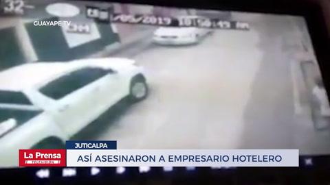 Así asesinaron a empresario hotelero en Juticalpa