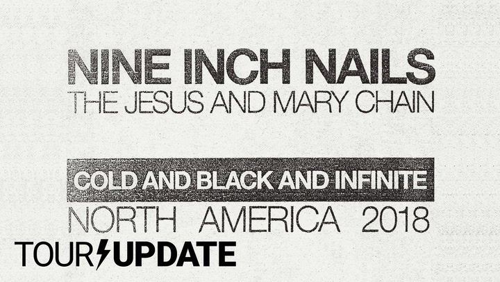Tour Update Nine Inch Nails Presents Cold And Black And Infinite Tour