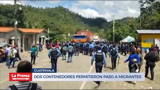 Dos  con contenedores permitieron paso a migrantes a Guatemala