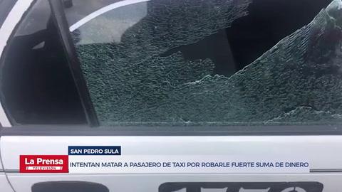 Intentan matar a pasajero de taxi por robarle fuerte suma de dinero