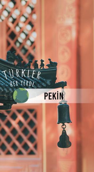 Türkler Her Yerde - Pekin