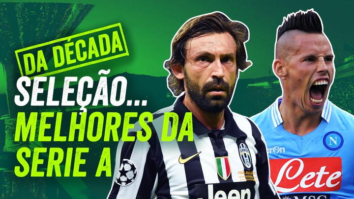 SEM TOTTI! Qual a SELEÇÃO da Década da Serie A? | Seleção da Década
