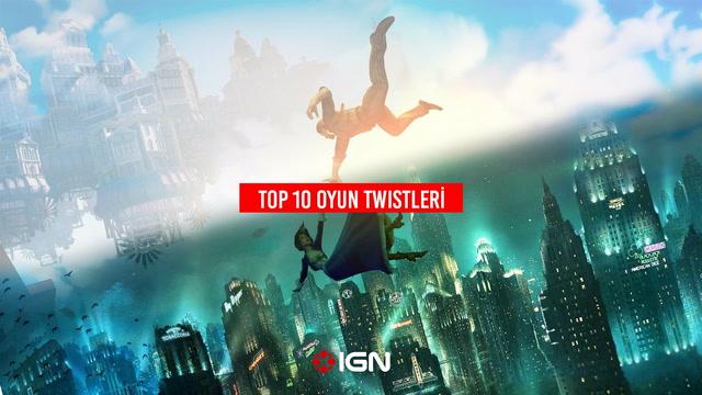 IGN - Top 10 oyun twist'leri