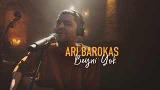 Ari Barokas - Beyni Yok