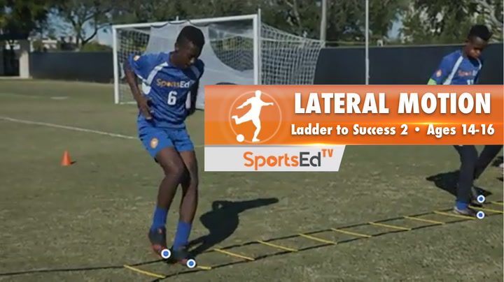 LATERAL MOTION - Ladder To Success 2 •Ages 14-16