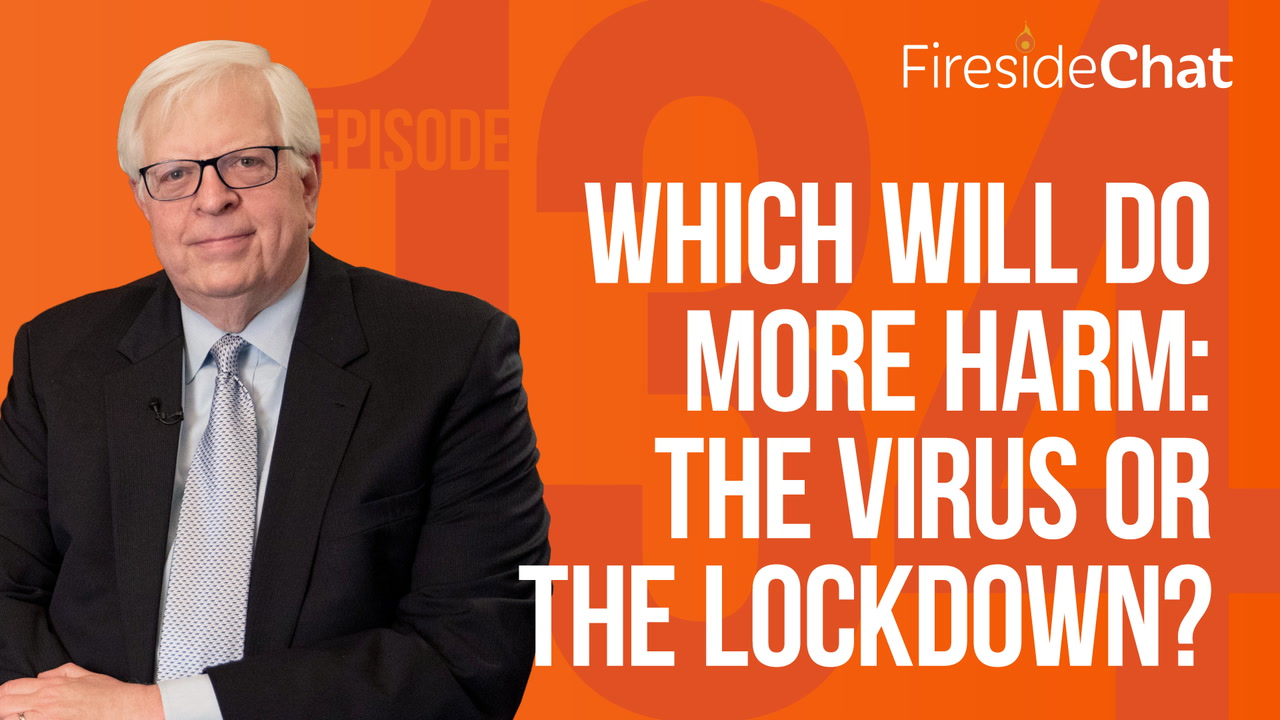 Ep. 134 — Which Will Do More Harm: The Virus or the Lockdown?