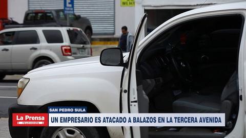 Un empresario es atacado a balazos en la tercera avenida de San Pedro Sula