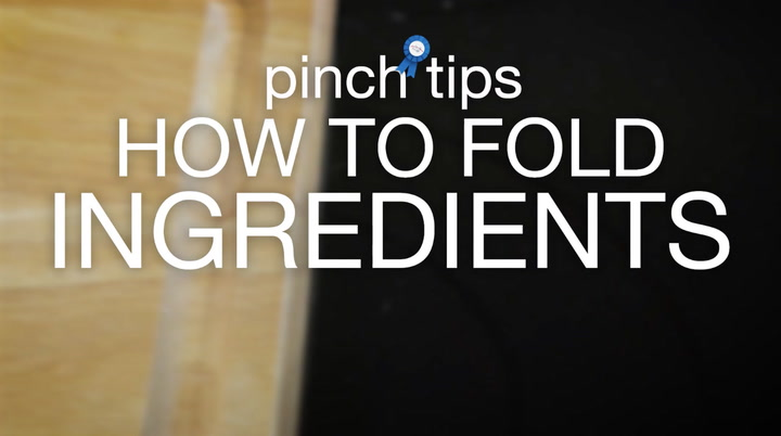 pinch tips: How to Fold Ingredients
