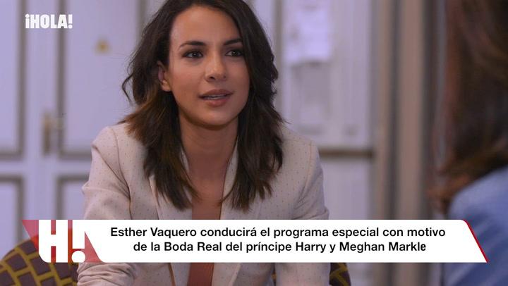 ¡Todo listo! Así será el programa sobre la boda de Harry y Meghan que presentará Esther Vaquero en HOLA.com