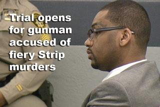 Trial opens for gunman accused of fiery Strip murders