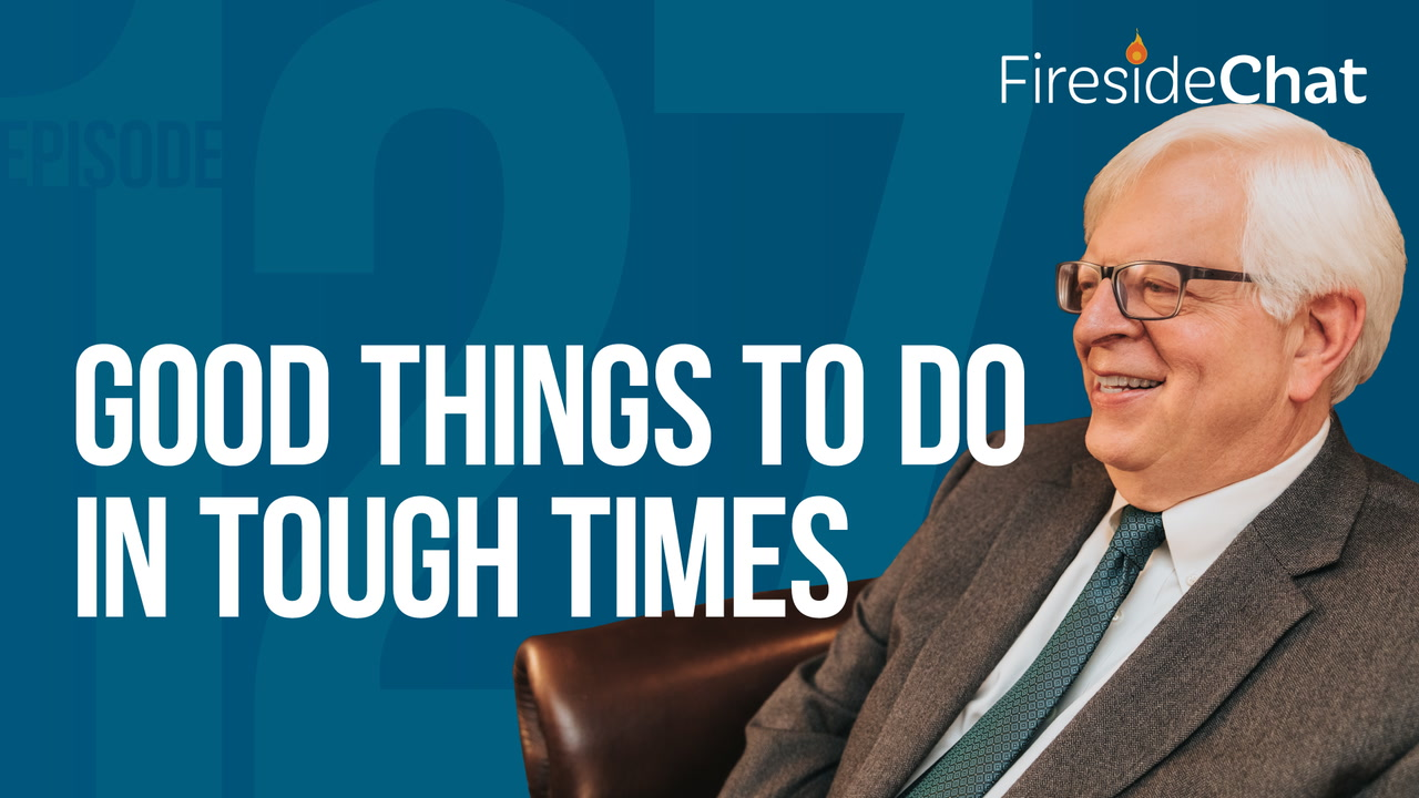 Ep. 127 — Good Things to Do in Tough Times
