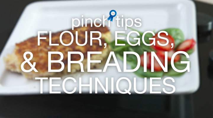 pinch tips: Flour, Eggs & Breading Techniques