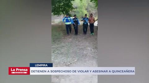Detienen a sospechoso de violar y asesinar a quinceañera en Lempira