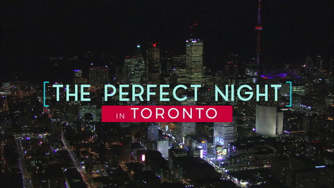 Find the Perfect Night in Toronto!