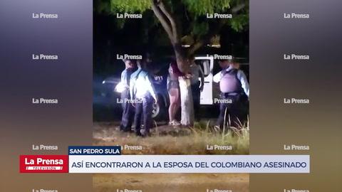 Así encontraron a la esposa del colombiano asesinado en San Pedro Sula