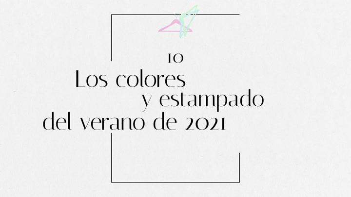 Los colores y estampados claves del verano de 2021