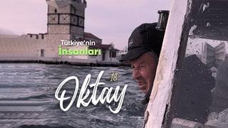 Türkiye'nin İnsanları - Balıkçı Oktay