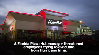 Pizza Hut manager threatens employees trying to evacuate Hurricane Irma