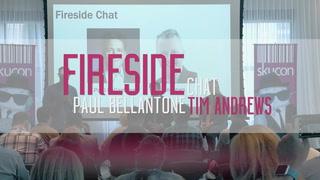 Fireside Chat feat: Paul Bellantone & Tim Andrews