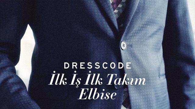 Dress Code - İlk İş İlk Takım Elbise