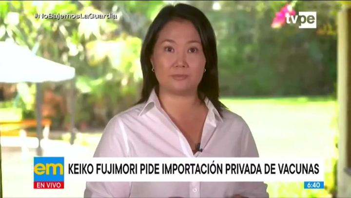 Keiko Fujimori pidió al presidente Francisco Sagasti permitir la importación de vacunas por parte de privados