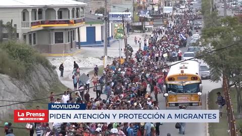 Piden atención y protección a migrantes