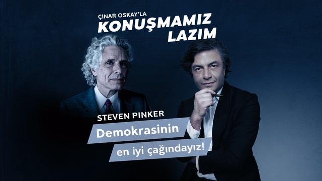 Konuşmamız Lazım - Steven Pinker - Demokrasinin en iyi çağındayız!