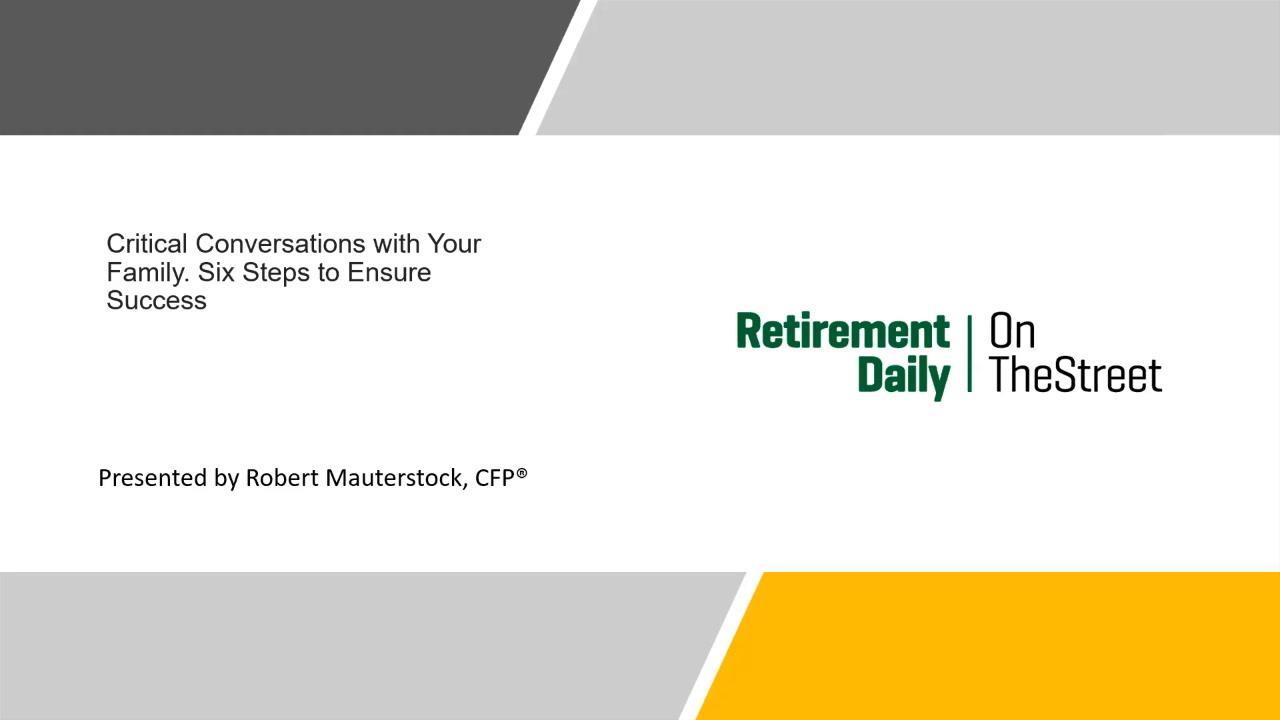 Retirement Daily Learning Center: Critical Conversations with Your Family: Six Steps to Ensure Success