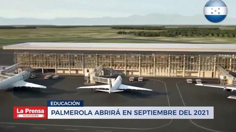 Palmerola Abrirá En Septiembre Del 2021