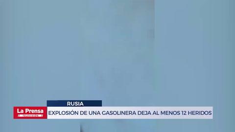 Explosión de una gasolinera en Rusia deja al menos 12 heridos