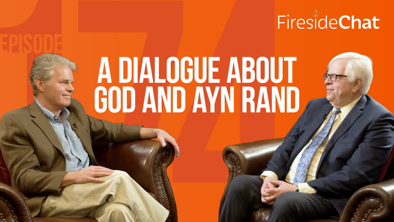 Ep. 174 — A Dialogue About God and Ayn Rand