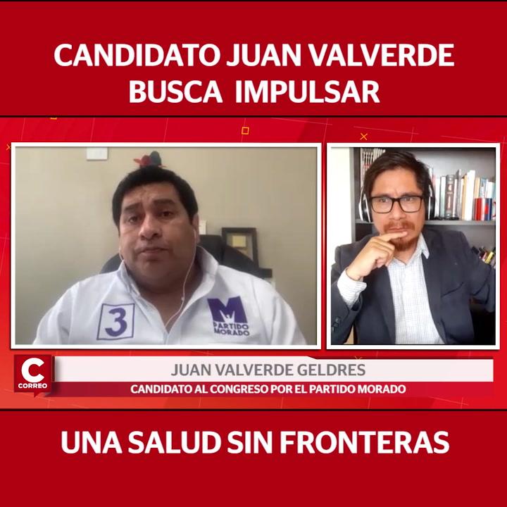 """Juan Valverde, candidato al Congreso por el Partido Morado: """"Vamos a impulsar una salud sin fronteras"""""""
