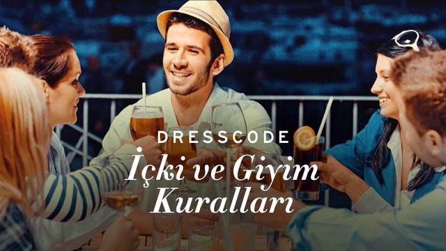 Dress Code - İçki ve Giyim Kuralları
