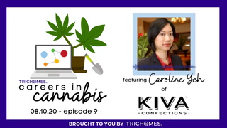 NO CANNABIS BACKGROUND? NO PROBLEM! - CAREERS IN CANNABIS WITH CAROLINE YEH OF KIVA CONFECTIONS