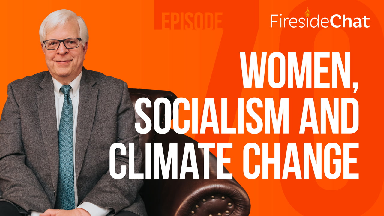 Fireside Chat Ep. 70: Women, Socialism and Climate Change