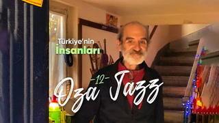 Türkiye'nin İnsanları - Oza Jazz