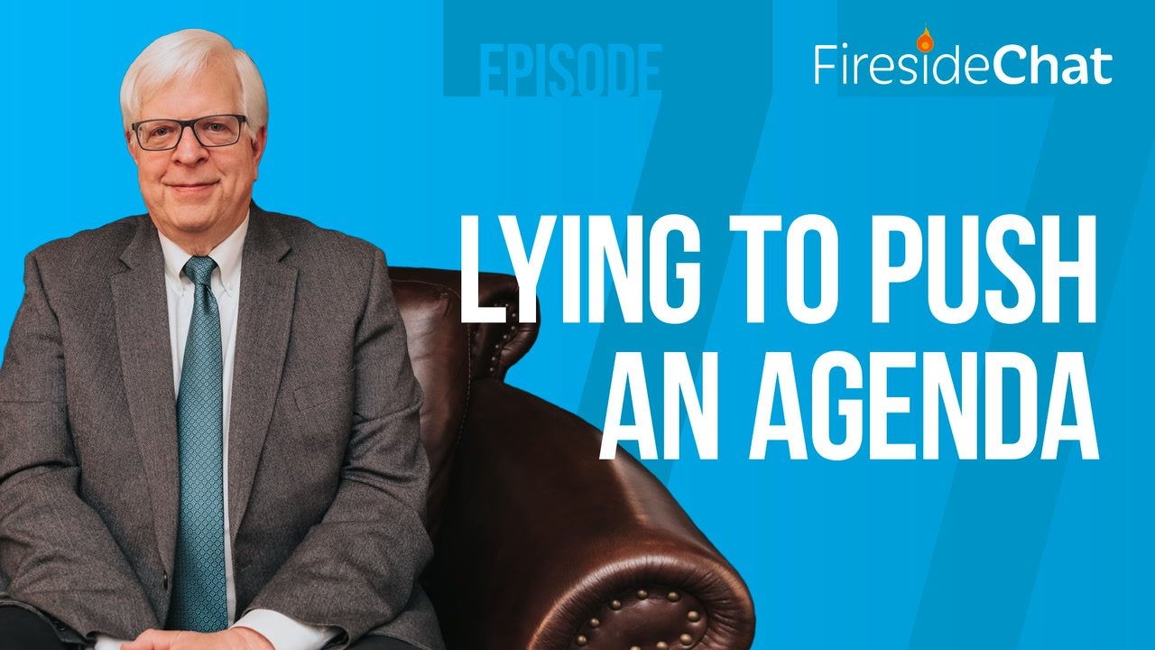 Ep. 77 — Lying to Push an Agenda